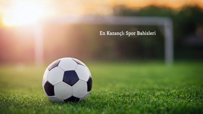 En Kazançlı Spor Bahisleri